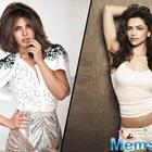 Surprise! Deepika says Priyanka is really stronger than me