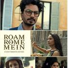Nawazuddin Siddiqui's 'Roam Rome Mein' to be screened at Rome Film Festival