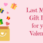 Last Minute Gift Ideas for Your Valentine!