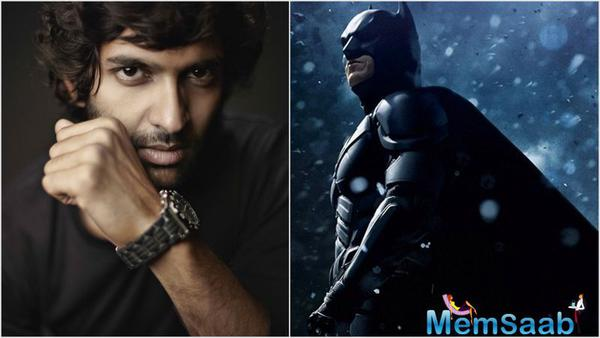 Purab Kohli added Batman for sure! He's real, he belongs to this planet.