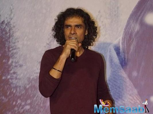 Imtiaz was interacting with the media at the trailer launch of 'Laila Majnu' along with co-producer Ekta Kapoor, actors Avinash Tiwary and Tripti Dimari and director Sajid Ali on Tuesday in Mumbai.