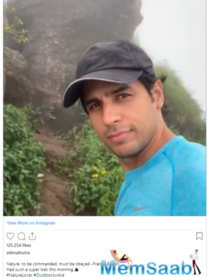 Sidharth Malhotra took to his Instagram handle and shared the video of himself. He can be seen showing his fans a beautiful backdrop of greenery and mountains.