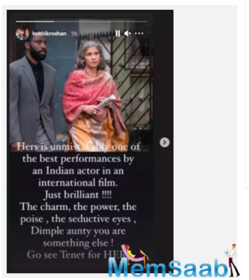Hrithik Roshan is the latest actor to join the bandwagon of celebs praising veteran actress Dimple Kapadia for her stellar performance in Christopher Nolan's Hollywood project 'Tenet'.