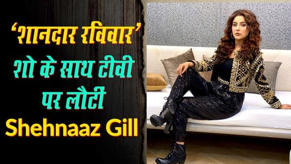 Shehnaaz Gill All Set to Return To Your TV Screens With Shandaar Ravivaar