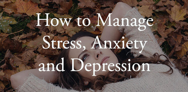 Lifestyle Changes That Will Help You Manage Stress and Anxiety.