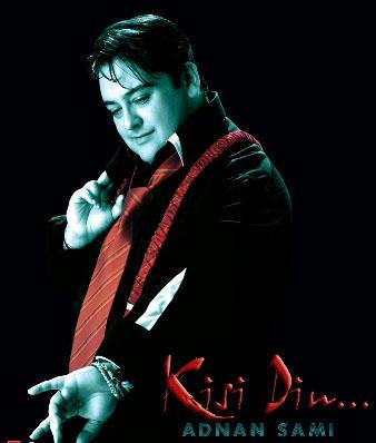 Adnan Sami Kisi Din Still