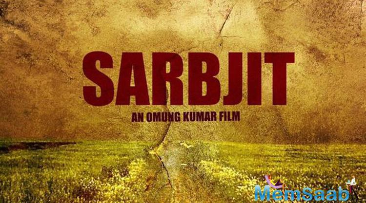 In the movie Sarbjit the 42-year-old actress plays the role of Sarabjit's sister Dalbir Kaur while actor Randeep Hooda will be seen in the titular role