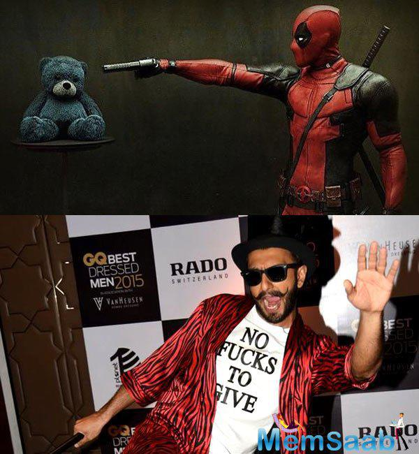 Deadpool is a total wacky character, and he needs someone who is equally wacky to play the character, it's Ranveer who stands out thanks to his exuberant nature and wacky sense of humour.