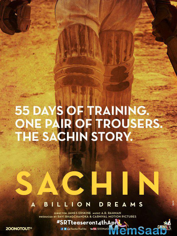 The poster explains, Sachin walks on the field taking his bat and with pads on. '55 Days of training. One pair of trousers. The Sachin story', reads the caption on the poster.