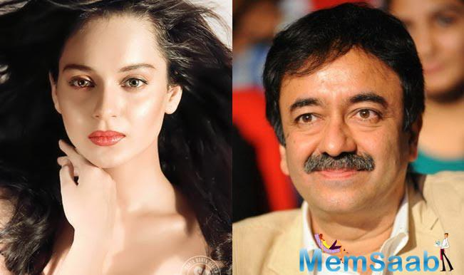 Let's see! Rajkumar Hirani wants to sign Kangana Ranaut in  Sanjay Dutt's biopic?