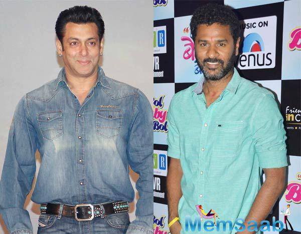 According to the report, Prabhu Deva has finally set up a script to work with Salman, as the director seems to have got a script with 'greater punch' for Bhai.