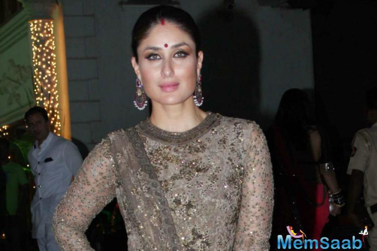 Kareena , who is currently busy shooting for
