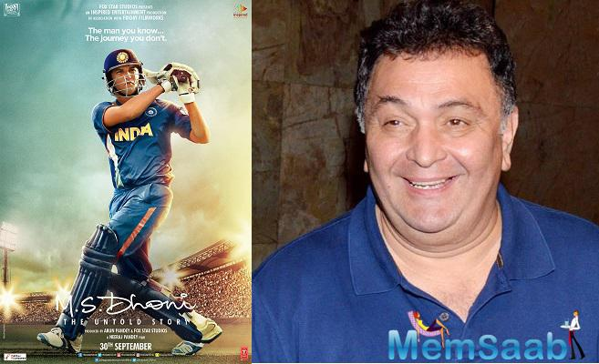After seeing  the film Veteran Rishi Kapoor added, M.S. Dhoni: The Untold Story