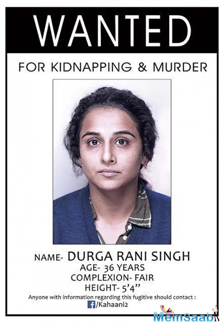 The first look poster of Kahaani 2  is captioned, Vidya Balan 'Wanted For Kidnapping and Murder'.