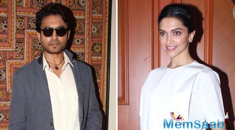 The film will be co-produced by Prerna Arora. Confirming about Deepika and Irrfan's pairing, Prerna said,