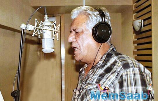 It is probably Puri's last film, which he shot for last September. He has also sung a song in the movie.