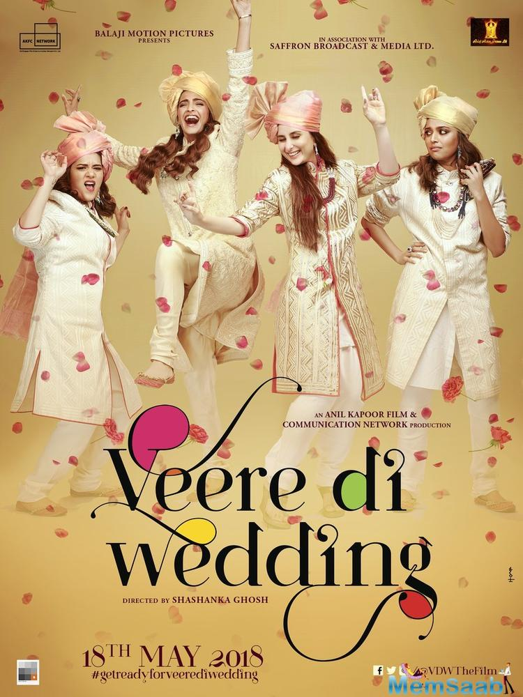This film is director Shashanka Ghosh's, and  'Veere Di Wedding' is all set to release on May 18, 2018.