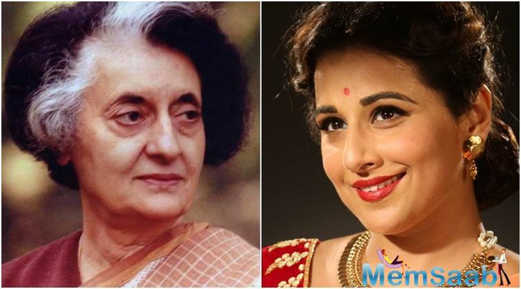 A twosome of months ago, Vidya Balan had expressed her desire to depict the part of India's former prime minister, Indira Gandhi, on the big screen.