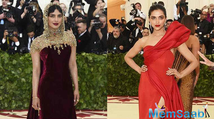 On the otherhand, Priyanka Chopra and Deepika Padukone attend the Met Gala