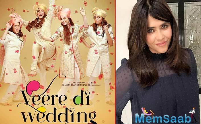 Producer Ekta Kapoor, who never shies away from taking bold decisions, is extremely proud of her next film Veere Di Wedding. The entrepreneur is also confident of its success.