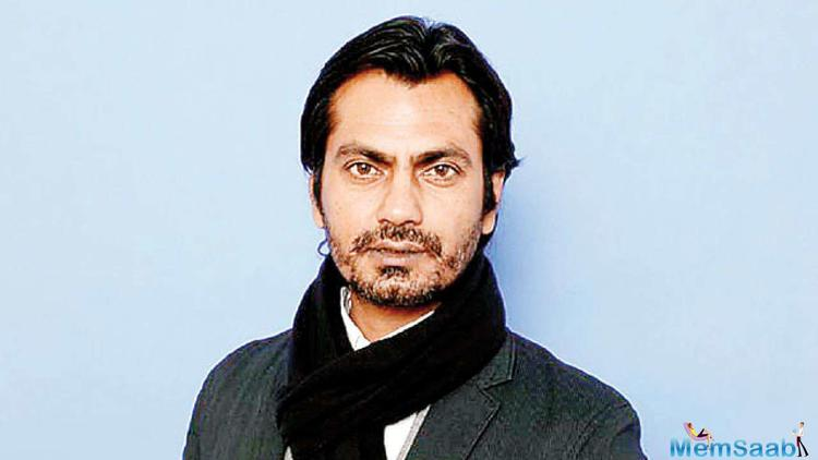 The versatile and talented actor of Bollywood Nawazuddin Siddiqui is easily one of the busiest stars in the industry.
