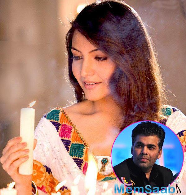 Karan, who's directed Anushka along with Ranbir Kapoor, Aishwarya Rai Bachchan and Fawad Khan in his upcoming directorial, 'Ae Dil Hai Mushkil,'