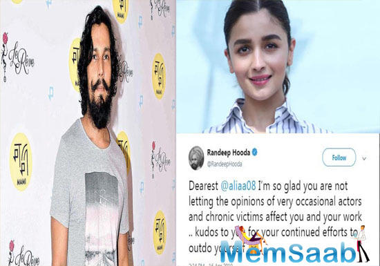 "Randeep responded by tweeting, ""Dearest @aliaa08 I'm so glad you are not letting the opinions of very occasional actors and chronic victims affect you and your work .. kudos to you for your continued efforts to outdo yourself (sic)."""