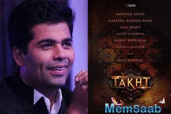 Months back, Karan Johar had announced his next film Takht on social media.