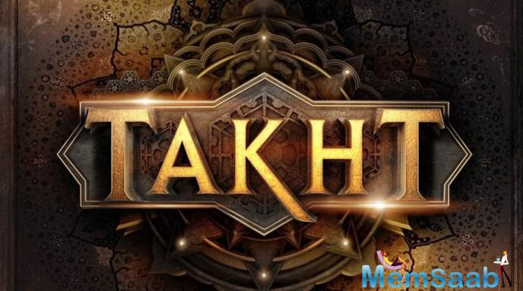 Takht is a period drama set during the Mughal era, when Aurangzeb was ruling in India and the film is slated to release in 2020.