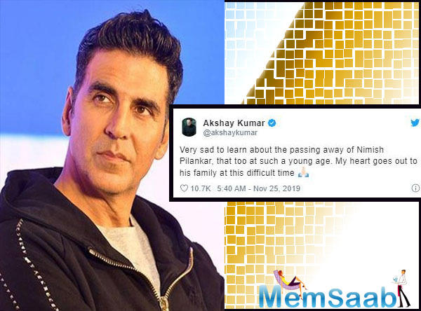 Bollywood actor Akshay Kumar on Monday expressed grief over the untimely demise of movie 'Housefull-4' sound-editor, Nimish Pilankar.