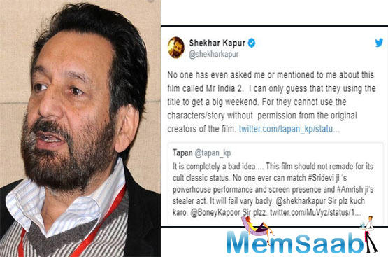 However, Shekhar Kapur and lead actor Anil Kapoor had no idea about the same, its producer Boney Kapoor seems to have given his nod for the film.