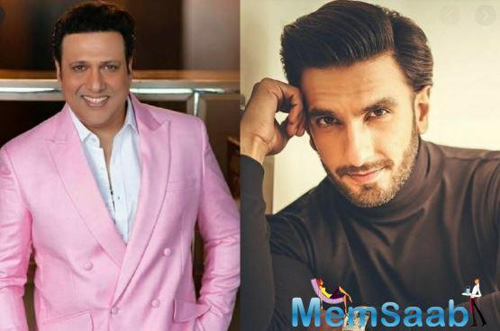 After being praised by actor Ranveer Singh at a popular award function, Govinda is totally touched by the former's gesture.