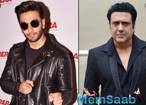 Ranveer Singh says Govinda was the reason he decided to become an actor.