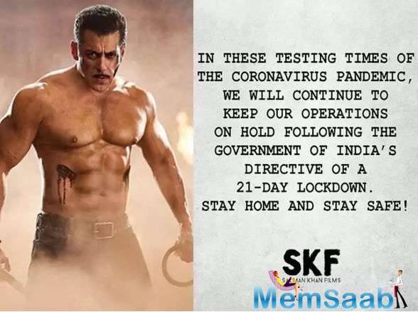 Now, Salman Khan's production house announced that it has suspended all their operations and abiding by the lockdown issued by the Government.