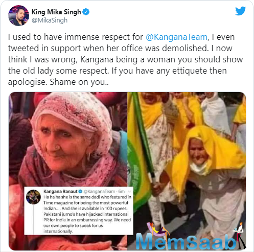 Mika's tweet came after Kangana engaged in an ugly Twitter battle with actor Diljit Dosanjh over her misidentification of the elderly lady on Thursday.