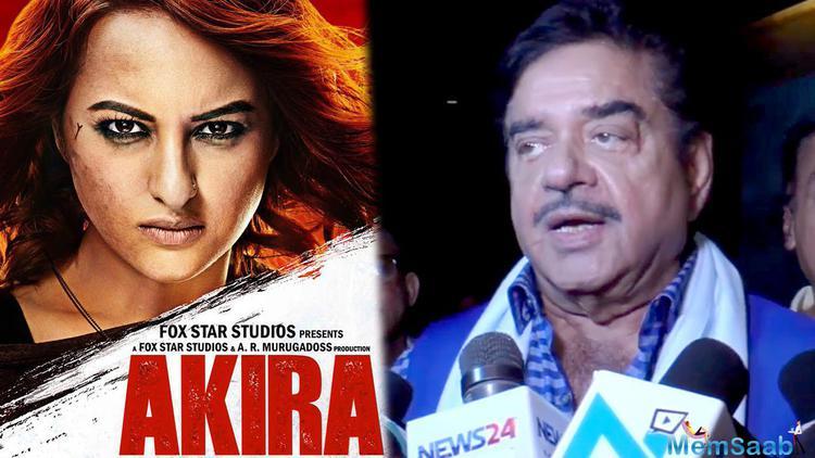 Shatrughan Sinha said no to Sonakshi's action thriller Akira